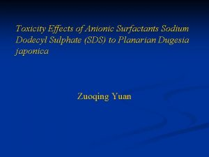 Toxicity Effects of Anionic Surfactants Sodium Dodecyl Sulphate