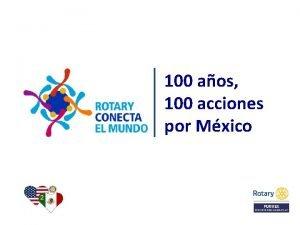 100 aos 100 acciones por Mxico Quines son