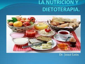 LA NUTRICION Y DIETOTERAPIA Dr Josu Len PREGUNTAS