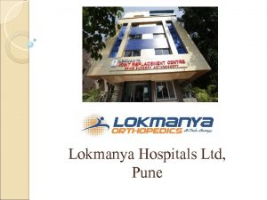Lokmanya Hospitals Ltd Pune About Lokmanya Hospitals Lokmanya