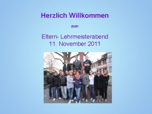Herzlich Willkommen zum Eltern Lehrmeisterabend 11 November 2011