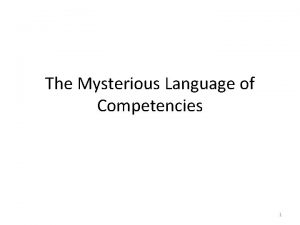 The Mysterious Language of Competencies 1 Introduction and