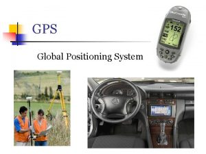 GPS Global Positioning System Why Do I Care