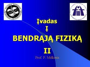 vadas BENDRJ FIZIK II Prof P Mikinis Pratybos