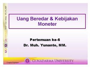 Uang Beredar Kebijakan Moneter Pertemuan ke6 Dr Muh
