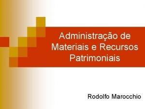 Administrao de Materiais e Recursos Patrimoniais Rodolfo Marocchio
