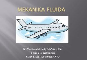 MEKANIKA FLUIDA Ir Mochamad Dady Mamun Phd Teknik