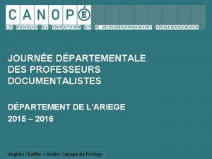 JOURNE DPARTEMENTALE DES PROFESSEURS DOCUMENTALISTES DPARTEMENT DE LARIEGE