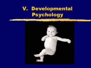V Developmental Psychology z Developmental Psychology y A