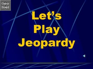 Game Board Lets Play Jeopardy Game Board Earthquake