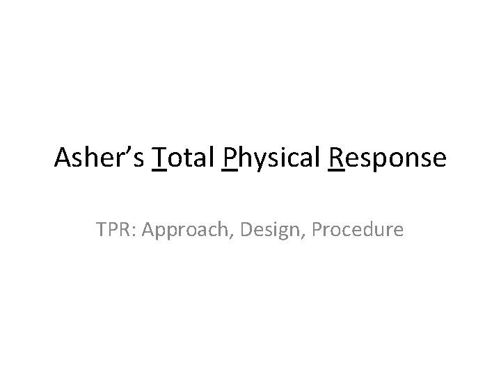 Ashers Total Physical Response TPR Approach Design Procedure