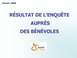 Fvrier 2009 RSULTAT DE LENQUTE AUPRS DES BNVOLES