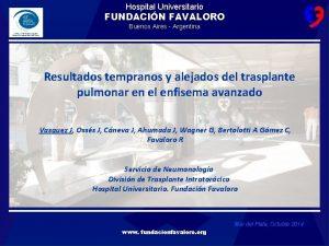 Hospital Universitario FUNDACIN FAVALORO Buenos Aires Argentina Resultados