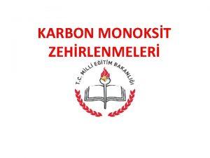 KARBON MONOKST ZEHRLENMELER KARBON MONOKST Kokusuz Yanc Zehirli