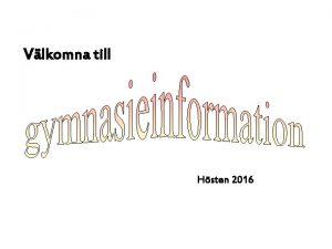 Vlkomna till Hsten 2016 Hr r jag Hit