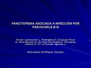 PANCITOPENIA ASOCIADA A INFECCIN POR PARVOVIRUS B 19