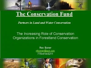 The Conservation Fund Partners in Land Water Conservation