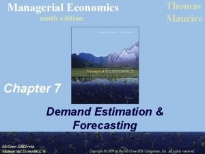 Managerial Economics ninth edition Thomas Maurice Chapter 7