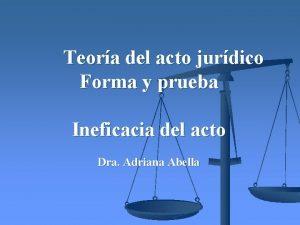 Teora del acto jurdico Forma y prueba Ineficacia