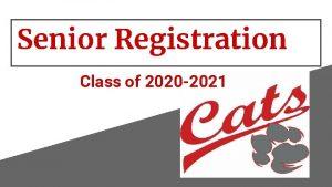 Senior Registration Class of 2020 2021 CLASS CHOICE