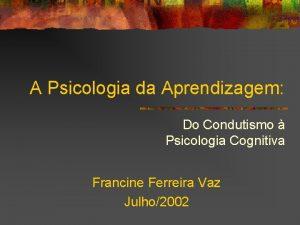 A Psicologia da Aprendizagem Do Condutismo Psicologia Cognitiva