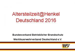 AltersteilzeitHenkel Deutschland 2016 Bundesverband Betrieblicher Brandschutz Werkfeuerwehrverband Deutschland