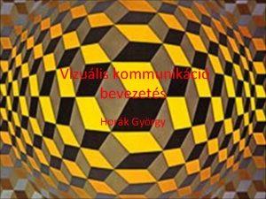 Vizulis kommunikci bevezets Hork Gyrgy strtnet Az skzssgi