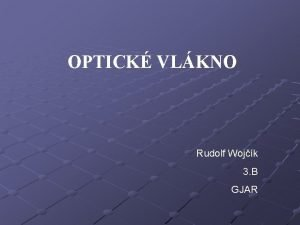 OPTICK VLKNO Rudolf Wojk 3 B GJAR optick