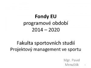 Fondy EU programov obdob 2014 2020 Fakulta sportovnch