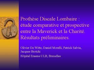 Prothse Discale Lombaire tude comparative et prospective entre