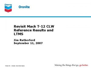 Revisit Mack T12 CLW Reference Results and LTMS