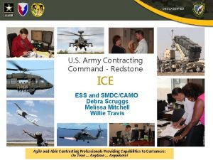 UNCLASSIFIED U S Army Contracting Command Redstone ICE