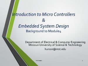 Introduction to Micro Controllers Embedded System Design Background