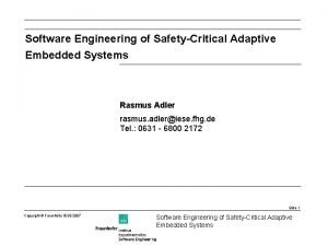 Software Engineering of SafetyCritical Adaptive Embedded Systems Rasmus