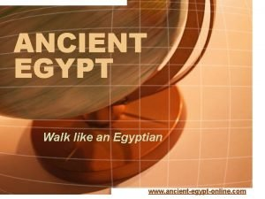 ANCIENT EGYPT Walk like an Egyptian www ancientegyptonline