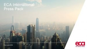 ECA International Press Pack Press pack 2016 What