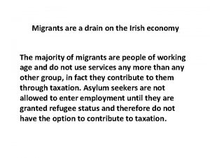 Migrants are a drain on the Irish economy
