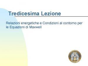 Tredicesima Lezione Relazioni energetiche e Condizioni al contorno