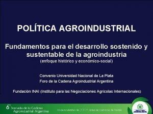 POLTICA AGROINDUSTRIAL Fundamentos para el desarrollo sostenido y