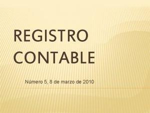 REGISTRO CONTABLE Nmero 5 8 de marzo de