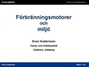 Termo och fluiddynamik Frbrnningsmotorer och milj Sven Andersson