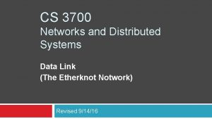 CS 3700 Networks and Distributed Systems Data Link