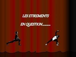 LES ETIREMENTS EN QUESTION l Langage courant vertus
