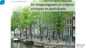 De Omgevingswet en erfgoed principes en participatie Flip