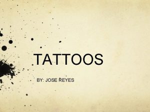 TATTOOS BY JOSE REYES Tables of contents 1