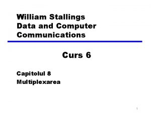 William Stallings Data and Computer Communications Curs 6