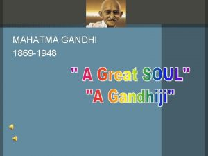 MAHATMA GANDHI 1869 1948 MAHATMA GANDHI EXPRESSION I