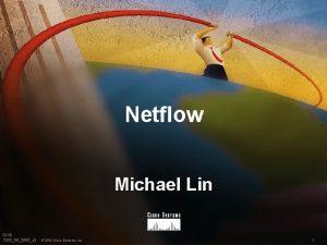 Netflow Michael Lin 2218 1203052000c 3 2000 Cisco
