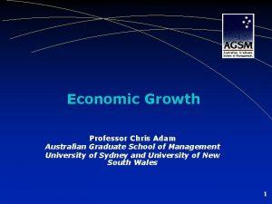 Economic Growth Professor Chris Adam Australian Graduate School
