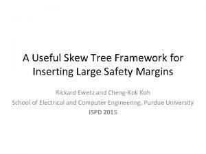 A Useful Skew Tree Framework for Inserting Large